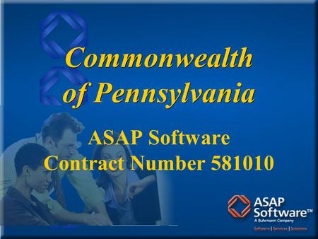 Commonwealth of Pennsylvania ASAP Software Contract Number 581010 ASAP Software Contract Number 581010.