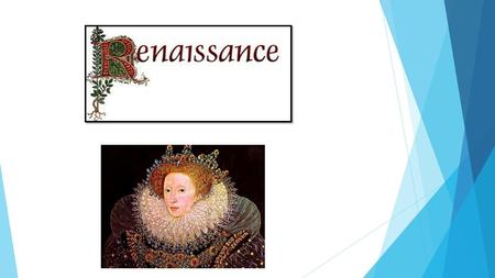 Introduction  The English Renaissance was a cultural and artistic movement in England dating from the late 15th and early 16th centuries to the early.