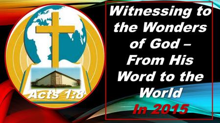 Witnessing to the Wonders From His Word to the World