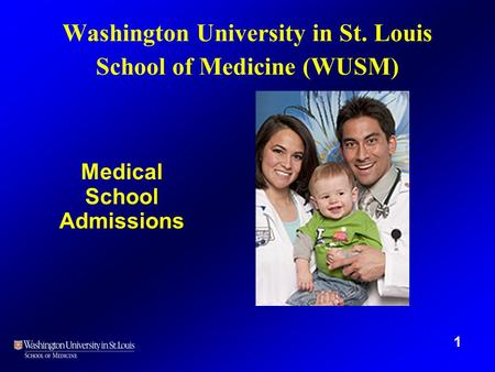 Washington University in St. Louis School of Medicine (WUSM) Medical School Admissions 1.