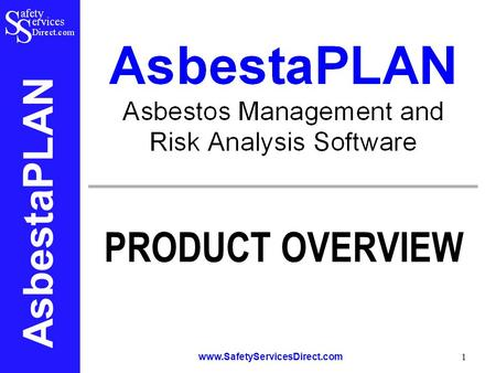 AsbestaPLAN www.SafetyServicesDirect.com 1 PRODUCT OVERVIEW.