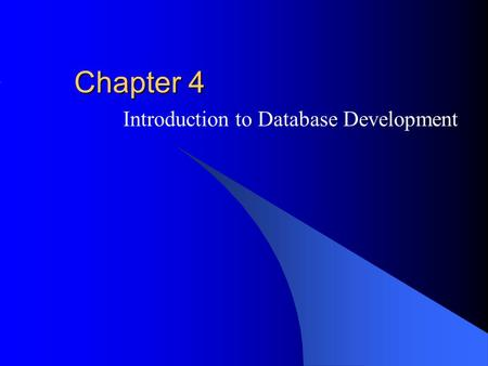 Chapter 4 Introduction to Database Development. McGraw-Hill/Irwin © 2004 The McGraw-Hill Companies, Inc. All rights reserved. Outline Context for database.
