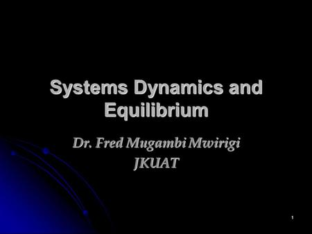 Systems Dynamics and Equilibrium