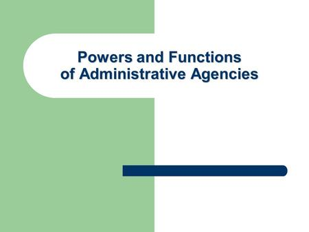 Powers and Functions of Administrative Agencies. Question - Net-Neutrality FTC Announced Final Regulations – Late February 2015 Imagine you are a member.