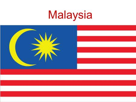 Malaysia. History A colony of Great Britain during 18 th and 19 th century After Japanese surrender after WWII, rising movement towards independence.