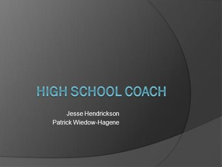 Jesse Hendrickson Patrick Wiedow-Hagene. Definition a person who trains an athlete or a team of athletes Dictionary.com Coaching typically encompasses.