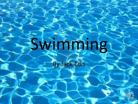 By Jack Edis Swimming CONTENTS Swimming Front crawl Competitive front crawl Backstroke Competitive backstroke Breaststroke Competitive breaststroke Butterfly.