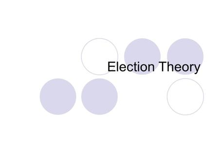 Election Theory. NC Standard Course of Study Competency Goal 2: The learner will analyze data and apply probability concepts to solve problems. Objective.