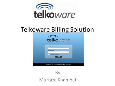Telkoware Billing Solution By: Murtaza Khambati. Network Diagram.