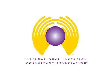 International Lactation Consultant Association The professional association for IBCLCs and other health care professionals who care for breastfeeding.