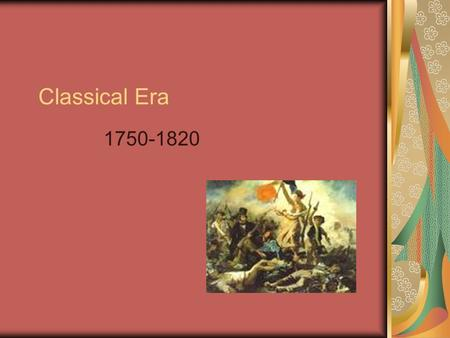 Classical Era 1750-1820. Viennese Classical Style Age of Enlightenment Age of Reason.