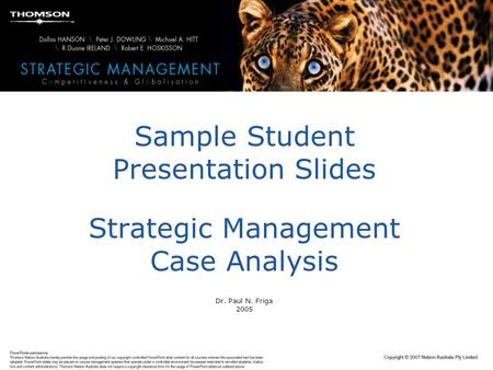 Sample Student Presentation Slides Strategic Management Case Analysis Dr. Paul N. Friga 2005.