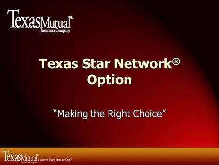 "Texas Star Network ® Option ""Making the Right Choice"""