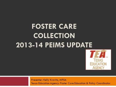 Foster Care Collection Peims update