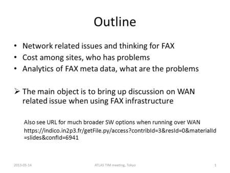 Outline Network related issues and thinking for FAX Cost among sites, who has problems Analytics of FAX meta data, what are the problems  The main object.