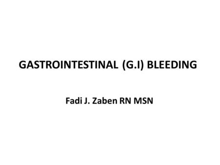 GASTROINTESTINAL (G.I) BLEEDING