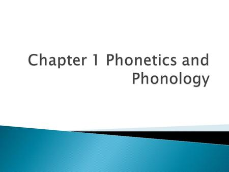 Phonetics is the study of physical properties of speech sounds which are used in language to convey meaning. Phonetics also deals with how different sounds.