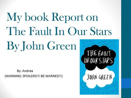 My book Report on The Fault In Our Stars By John Green
