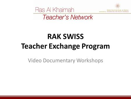 RAK SWISS Teacher Exchange Program Video Documentary Workshops.