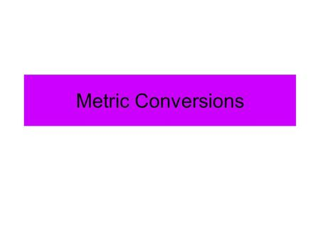 Metric Conversions. King Henry There are many ways to understand how to change metric measurements, but one of the most common methods is the King Henry.
