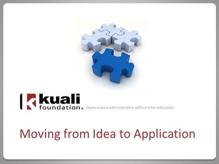 Open source administrative software for education Moving from Idea to Application.