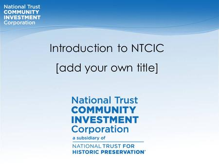 Introduction to NTCIC [add your own title]. NTCIC: A brief history First HPS Project – West Village, Durham, NC. (Before) West Village (After) NTCIC is.