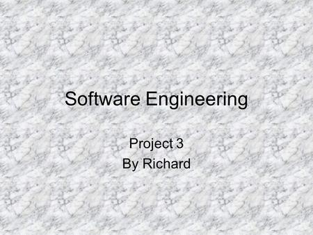 Software Engineering Project 3 By Richard.