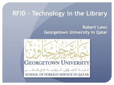 RFID What is RFID? The Georgetown Experience Technical Considerations