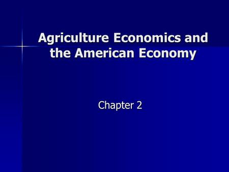 Agriculture Economics and the American Economy