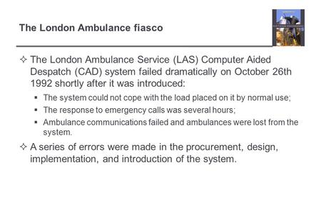 The London Ambulance fiasco