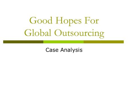 Good Hopes For Global Outsourcing