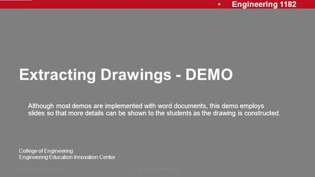 Engineering 1182 College of Engineering Engineering Education Innovation Center Extracting Drawings - DEMO Although most demos are implemented with word.