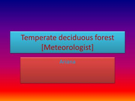 Temperate <strong>deciduous</strong> <strong>forest</strong> [Meteorologist]