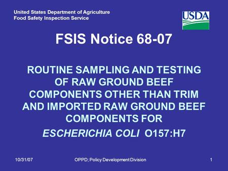 United States Department of Agriculture Food Safety Inspection Service 10/31/07OPPD; Policy Development Division1 FSIS Notice 68-07 ROUTINE SAMPLING AND.
