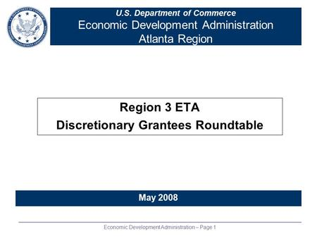 Economic Development Administration – Page 1 U.S. Department of Commerce Economic Development Administration Atlanta Region Region 3 ETA Discretionary.