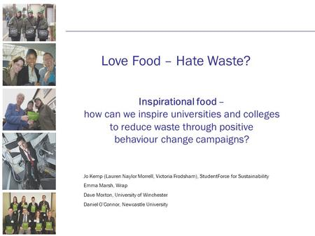 Love Food – Hate Waste? Inspirational food – how can we inspire universities and colleges to reduce waste through positive behaviour change campaigns?
