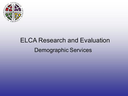 ELCA Research and Evaluation Demographic Services.