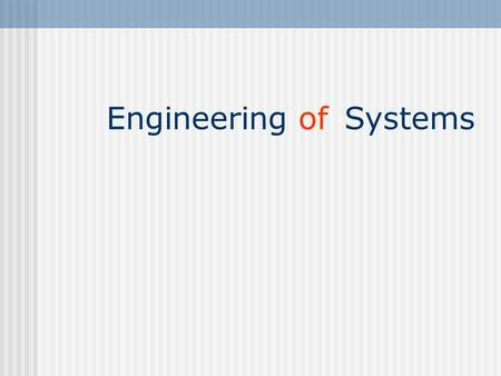 Engineering Systems of.