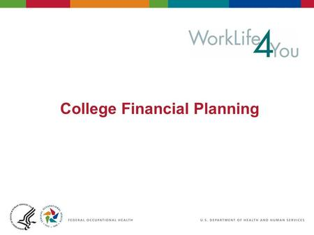 College Financial Planning. 2 06/29/2007 2:30pmeSlide - P4065 - WorkLife4You Objectives Understand the basics of college financial planning Discuss guidelines.