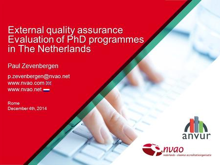 External quality assurance Evaluation of PhD programmes in The Netherlands Paul Zevenbergen   Rome December.