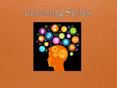 Learning Styles.