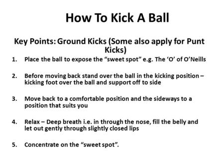 Key Points: Ground Kicks (Some also apply for Punt Kicks)