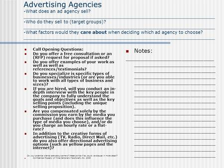 Advertising Agencies -What does an ad agency sell? _____________________________________________________________________ -Who do they sell to (target groups)?