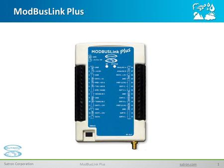 1 Sutron Corporation ModBusLink Plus sutron.com ModBusLink Plus.