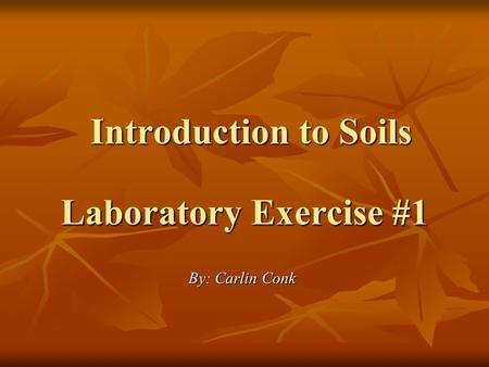 Introduction to Soils Laboratory Exercise #1