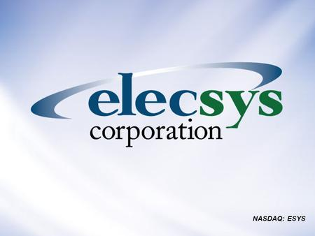 NASDAQ: ESYS. Company Overview U.S. Based Public Company NASDAQ: ESYS Major Markets Oil & Gas – E&P, Midstream, Distribution Electric Power & Utilities.