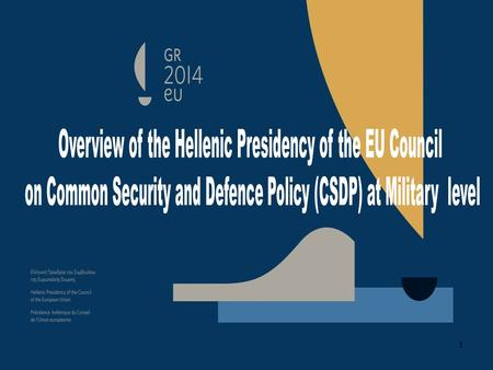 1. European Council on Defence, December 2013 Lisbon Treaty Common Security and Defence Policy Hellenic Presidency Priorities on Defence 2.