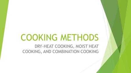 DRY-HEAT COOKING, MOIST HEAT COOKING, AND COMBINATION COOKING
