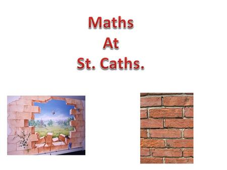 At St. Catherine's we have written our own framework for teaching mathematics which has now been updated in line with the new curriculum. This allows.