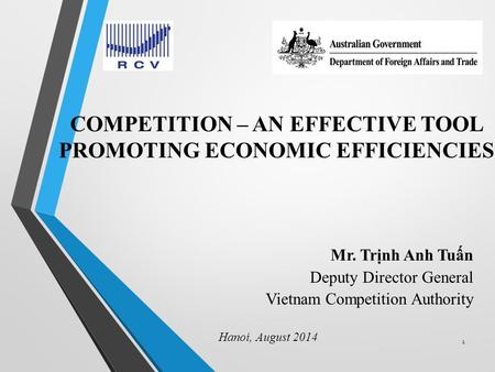 COMPETITION – AN EFFECTIVE TOOL PROMOTING ECONOMIC EFFICIENCIES